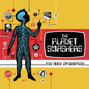 The Planet Smashers - Too Much Information