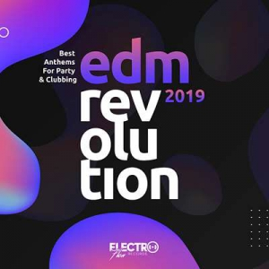 VA - EDM Revolution 2019: Best Anthems For Party & Clubbing
