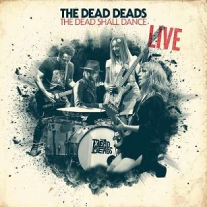The Dead Deads - The Dead Shall Dance: Live