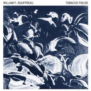 William F. Souffreau (of Irish Coffee) - Tobacco Fields