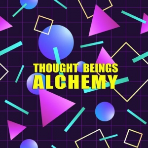 Thought Beings - Alchemy