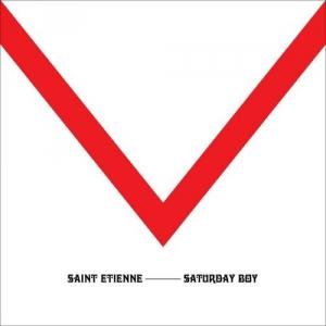 Saint Etienne - Saturday Boy