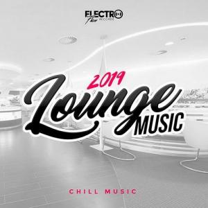 VA - Lounge Music 2019: Chill Music