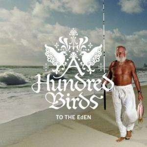 A Hundred Birds - To The EdEN
