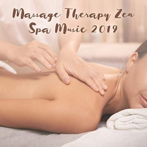 SPA & Wellness Massage Masters, Beauty Spa Music Collection, Zen Spa Music Experts - Massage Therapy Zen Spa Music 2019