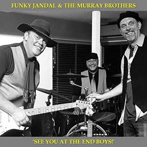 Funky Jandal & The Murray Brothers - See You at the End Boys!