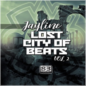 Jayline - The Lost City Of Beats Vol 2