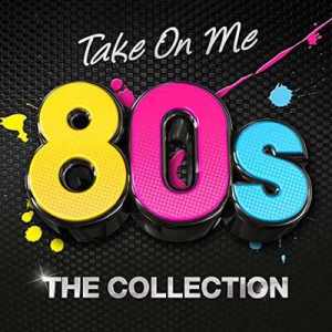 VA - Take On Me: 80s The Collection