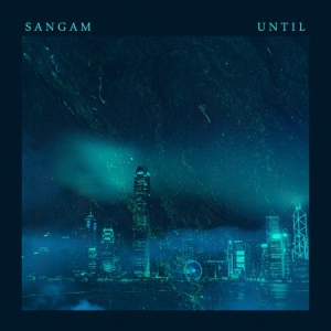 Sangam - Until