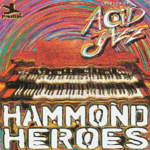 VA - Legends of Acid Jazz Hammond Heroes
