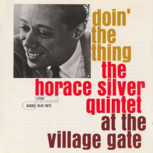 Horace Silver - Doin' The Thing At the Village Gate
