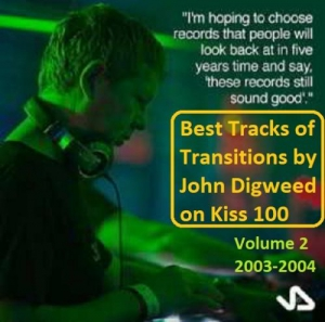 VA - Best tracks of Transitions by John Digweed on Kiss 100. Volume 2 - 2003-2004 [Compiled by Firstlast]