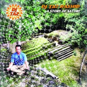 DJ Taz Rashid - A Story of Satori