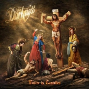 The Darkness - Easter Is Cancelled [Deluxe Edition]