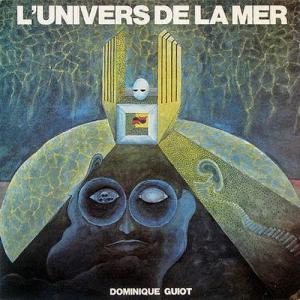 Dominique Guiot - L'Univers De La Mer