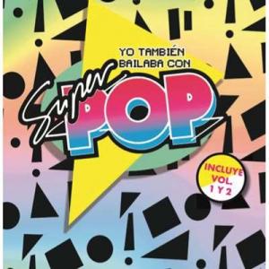VA - Yo También Bailaba con Súper Pop, Vol. 1 + Vol. 2