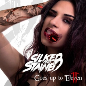 Silked & Stained - Goes Up to Eleven