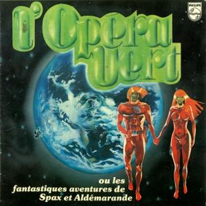 Eric Charden - L'Opera Vert Ou Les Fantastiques Aventures De Spax Et Aldemarande
