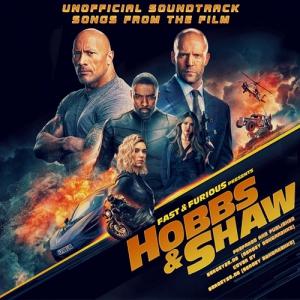 VA - Форсаж: Хоббс и Шоу / Fast & Furious Presents: Hobbs & Shaw (Unofficial Soundtrack)