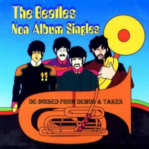 The Beatles - Non Album Singles De-Noised From Demos & Takes
