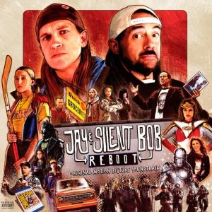 Jay & Silent Bob Reboot / Джей и Молчаливый Боб - Перезагрузка Original Motion Picture Soundtrack