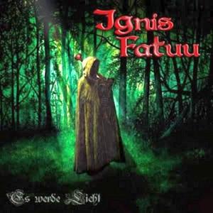 Ignis Fatuu - Es Werde Licht