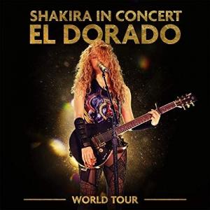 Shakira - Shakira In Concert El Dorado World Tour