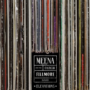 Meena Cryle and The Chris Fillmore Band - Elevations