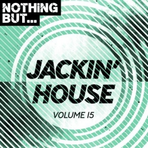 VA - Nothing But... Jackin' House, Vol. 15