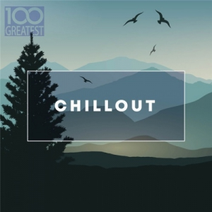 VA - 100 Greatest Chillout: Songs for Relaxing