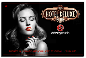 VA - Drizzly Music presents: 100% Hotel Deluxe Music Series (The Best In Lounge And Chill Out, Essential Luxury Hits) - 8 Releases