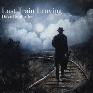 David Knopfler - Last Train Leaving