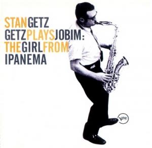Stan Getz - Getz Plays Jobim: The Girl From Ipanema