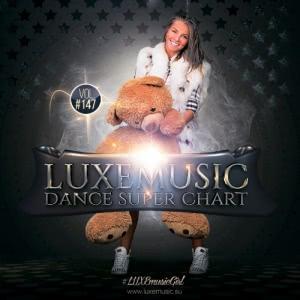 LUXEmusic - Dance Super Chart Vol.147