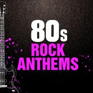 VA - 80s Rock Anthems