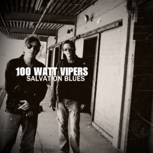 100 Watt Vipers - Salvation Blues