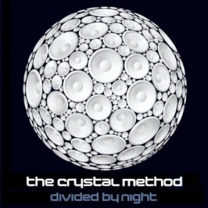 The Crystal Method - Divided By Night