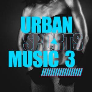 VA - Urban Sports Music, Vol. 3