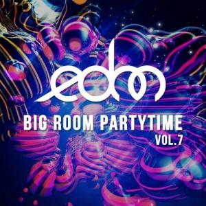 VA - EDM Big Room Partytime, Vol. 7