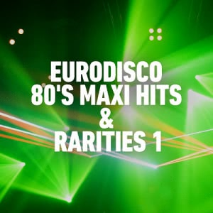 VA - Eurodisco 80's Maxi Hits & Remixes Vol.1