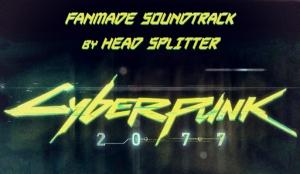 Head Splitter - Cyberpunk 2077 Fanmade Soundtrack