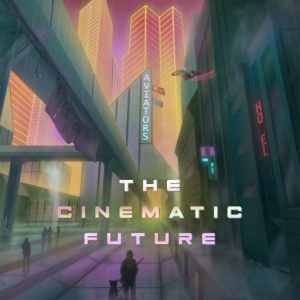 Aviators - The Cinematic Future