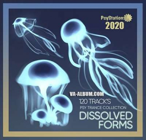 VA - Dissolved Forms: Psy Trance Collection