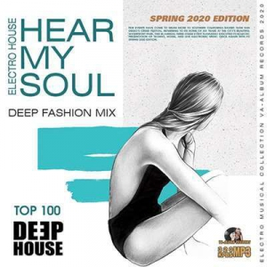 VA - Hear My Soul: Deep House Fashion Mix