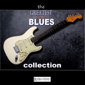 VA - The Greatest Electric Blues Collection