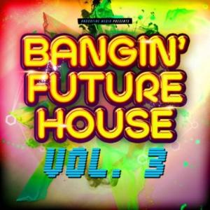 VA - Bangin' Future House, Vol. 3