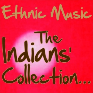VA - Ethnic Music The Indians' Collection