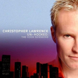 Christopher Lawrence - Un-Hooked: The Hook Sessions