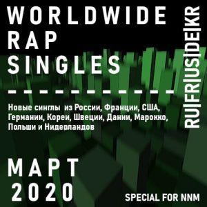 VA - Worldwide Rap Singles - Март 2020