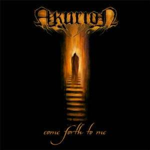 Akurion - Come Forth to Me